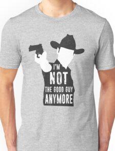 I'm Not The Good Guy Anymore Unisex T-Shirt