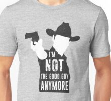 I'm Not The Good Guy Anymore Unisex T-Shirt