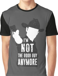 I'm Not The Good Guy Anymore Graphic T-Shirt