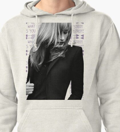 Jessica Chastain - Destroy What Destroys You Pullover Hoodie