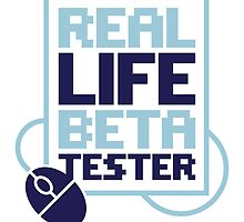 Real Life Beta Tester by artpolitic