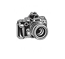 Trust Me I Am A Photographer Cool Artist Photograph Design Photographic Print