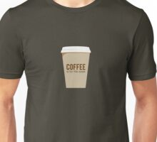 Coffee - pah! Who needs that. Unisex T-Shirt