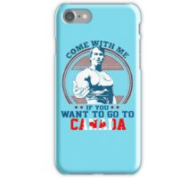 Want to go to Canada -  T-shirt iPhone Case/Skin