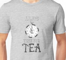 It's always time for tea Unisex T-Shirt
