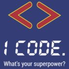 I code. What's your superpower? Funny Computer Programmer Design by ramiro