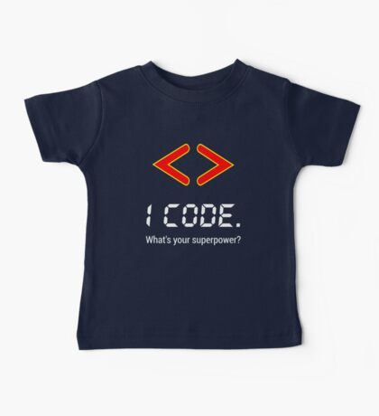 I code. What's your superpower? Funny Computer Programmer Design Baby Tee