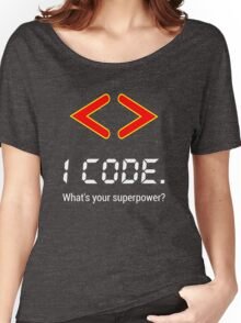 I code. What's your superpower? Funny Computer Programmer Design Women's Relaxed Fit T-Shirt