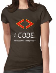 I code. What's your superpower? Funny Computer Programmer Design Womens Fitted T-Shirt