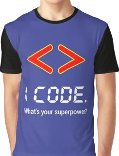 I code. What's your superpower? Funny Computer Programmer Design Graphic T-Shirt