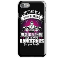 My dad is bodybuilder iPhone Case/Skin