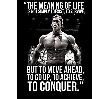 Arnold Schwarzenegger Arnie Conquer Quote Photographic Print