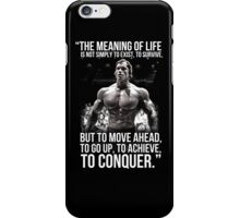 Arnold Schwarzenegger Arnie Conquer Quote iPhone Case/Skin