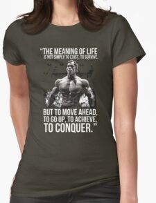 Arnold Schwarzenegger Arnie Conquer Quote Womens Fitted T-Shirt