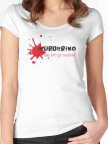 My Favorite Murder Murderino - Stay Sexy. Don't Get Murdered (white). Women's Fitted Scoop T-Shirt