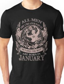 All men are created equal but only the best are born in January Aquarius Unisex T-Shirt