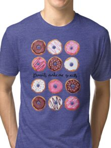 Donuts make me go nuts. Tri-blend T-Shirt