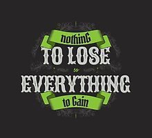 NOTHING TO LOSE EVERYTHING TO GAIN green edition by snevi