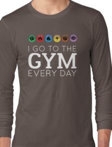 I go to the gym everyday Long Sleeve T-Shirt