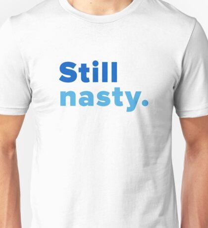 Still Nasty Unisex T-Shirt