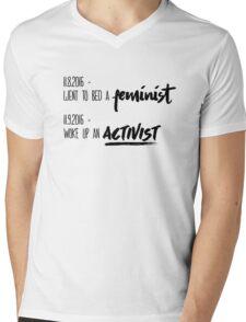 went to bed a feminist, woke up an activist Mens V-Neck T-Shirt