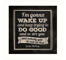 MBMBAM I'm Gonna Wake Up and Do Good Podcast Art Print