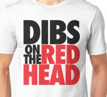Dibs on the Redhead (BIG Black/Red) Unisex T-Shirt