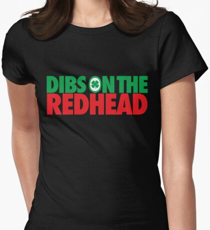 Dibs on the Redhead (Stack Green/Red) Womens Fitted T-Shirt