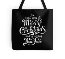 We wish you a Merry Christmas and A Happy New Year  Tote Bag