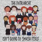 « Patriarchy, SMASH » par Jen  Talley