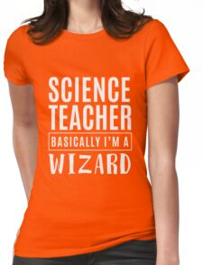 Science Teacher Basically A Wizard - Funny School Teacher  Womens Fitted T-Shirt