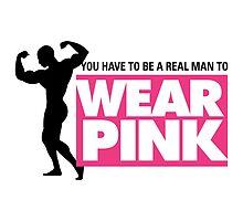 Real Men Wear Pink by artpolitic