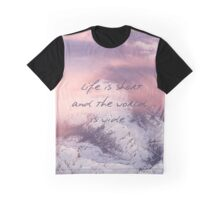 Life is short Graphic T-Shirt