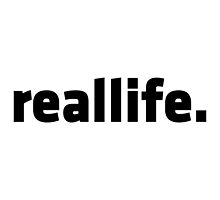 reallife. by artpolitic