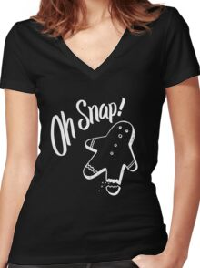 Oh Snap! Funny Ginger Bread Cookie Christmas Man  Women's Fitted V-Neck T-Shirt