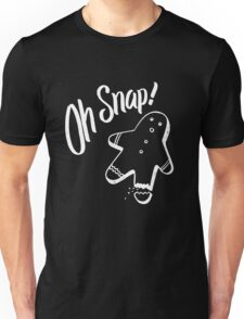 Oh Snap! Funny Ginger Bread Cookie Christmas Man  Unisex T-Shirt