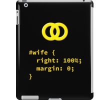 Wife is Always Right Funny CSS Design for Designers & Developers iPad Case/Skin