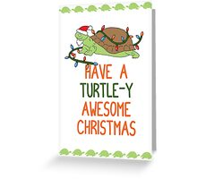 Have a Turtle-y Awesome Christmas. Greeting Card