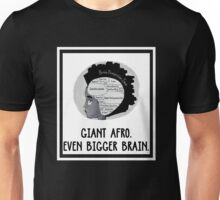 Giant Afro Even Bigger Brain white Unisex T-Shirt