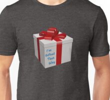 I'm Gifted That Way Unisex T-Shirt