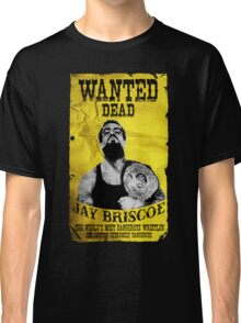 Jay Briscoe - Wanted Dead T-shirt Classic T-Shirt