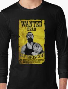 Jay Briscoe - Wanted Dead T-shirt Long Sleeve T-Shirt
