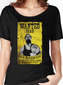 Jay Briscoe - Wanted Dead T-shirt Women's Relaxed Fit T-Shirt