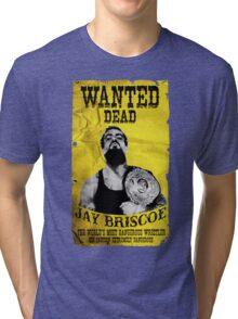 Jay Briscoe - Wanted Dead T-shirt Tri-blend T-Shirt