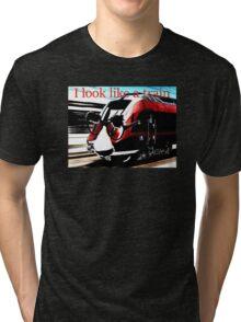 I Look Like A Train Tri-blend T-Shirt
