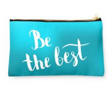 Be the best.  Text on blur light cyan background. Studio Pouch