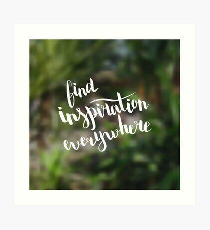 Find inspiration everywhere.  Text on landscape photo blur background. Art Print