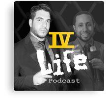 IV Life Podcast Metal Print