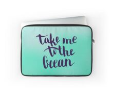 Take me to the ocean.  Text on blur light cyan background. Laptop Sleeve