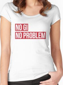 No Gi, No Problem Women's Fitted Scoop T-Shirt